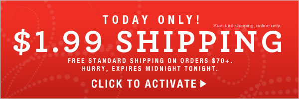 Today Only: $1.99 Standard Shipping on any size order