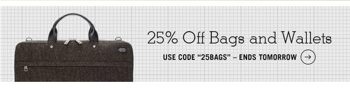 25 percent off bags and wallets.