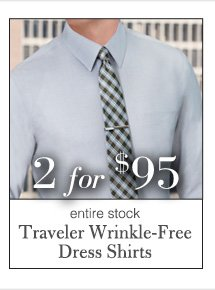 2 for $95 USD - Traveler Wrinkle-Free Dress Shirts