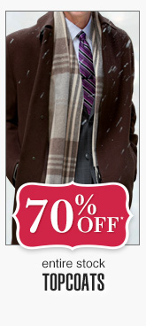 70% Off* - Topcoats