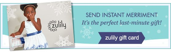 zulily gift cards: the perfect last minute gift!