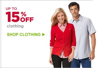 UP TO 15% OFF clothing | SHOP CLOTHING