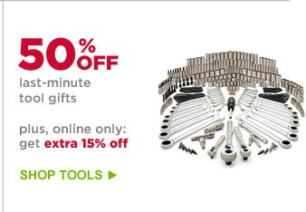 50% OFF last-minute tool gifts | SHOP TOOLS