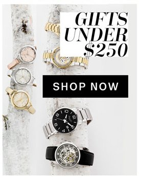 Gifts Under $250. Shop Now.