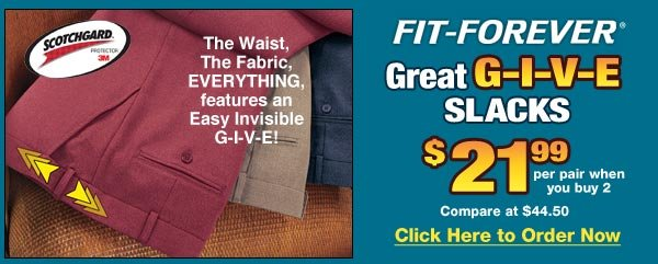 Great Give Slacks $21.99 per pair when you buy 2