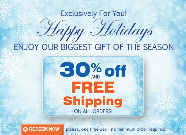 30% OFF PLUS FREE SHIPPING - ON ALL ORDERS