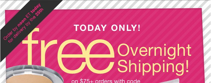 TODAY ONLY: Free Overnight Shipping on orders of $75 or more!