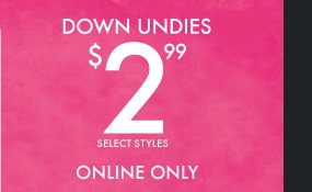 DOWN UNDIES $2.99
