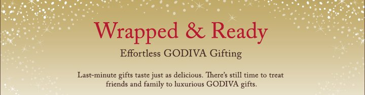 Wrapped & Ready Effortless GODIVA Gifting