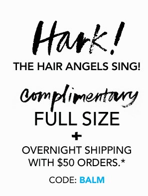 HARK! THE HAIR ANGELS SING! Complimentary full size Color Minded UV Protective Styling Balm ($28 value) + overnight shipping with $50 orders* Code: BALM