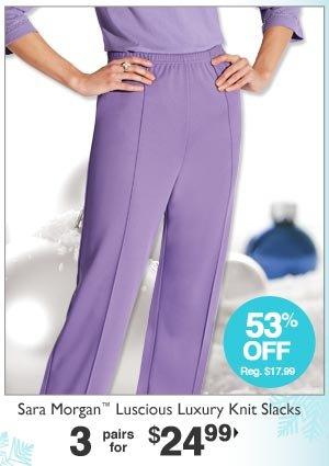 Sara Morgan Luxury Knit Slacks 3 for $24.99