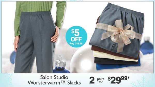 Salon Studio Worsterwarm Slacks 2 pairs for $29.99