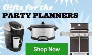 Gifts for the Party Planners. Shop Now.