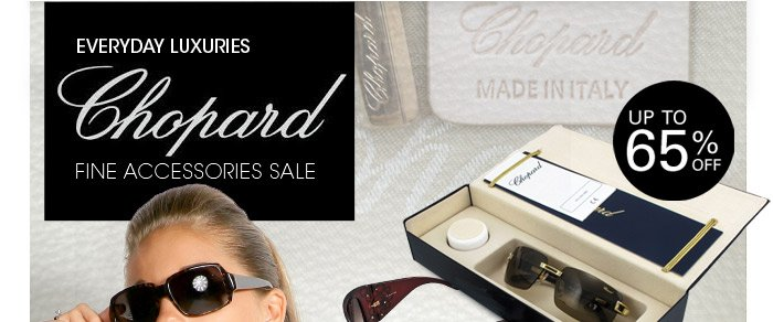 Everyday Luxuries  - Chopard Find Accessories Sale up to 65% off