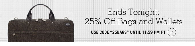 ends tonight 25 percent off bags and wallets.