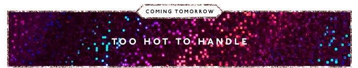 Coming Tomorrow: Too Hot to Handle