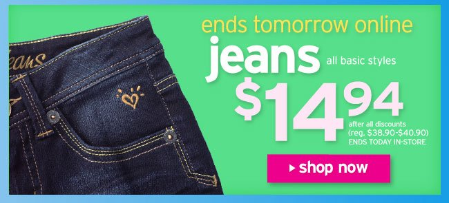 $14.94 jeans sale ends tomorrow online