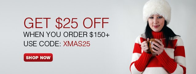 Your $25 cash back when you order $150+ with coupon: XMAS25