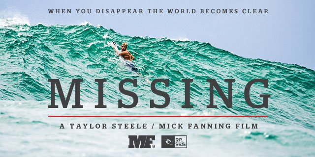 When you disappear the world becomes clear - MISSING - A Taylor Steele / Mick Fanning Film