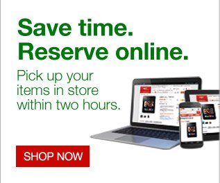 Save  time. Reserve online.  Pick up your items in store within two hours.   Shop now.