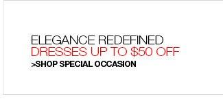 Elegance Redefined, Up to $50 Off