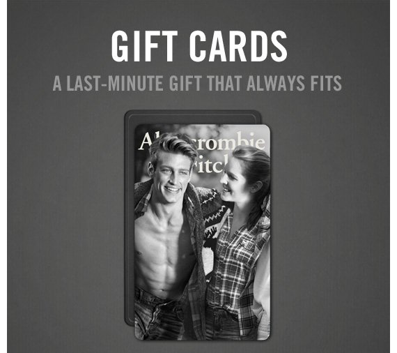 GIFT CARDS                  A LAST-MINUTE GIFT THAT ALWAYS FITS