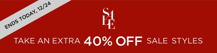 ENDS TODAY, 12/24 SALE | TAKE AN 30% OFF SALE STYLES