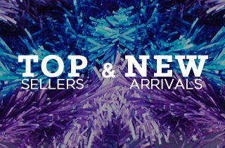 Top Sellers & New Arrivals