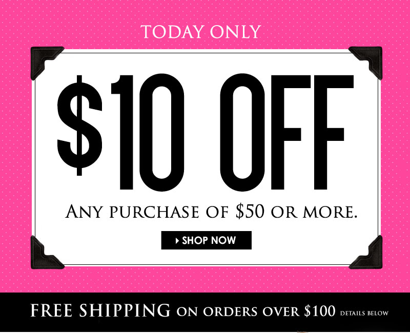Today Only, Take $10 OFF any order of $50 or more! Shop NOW!