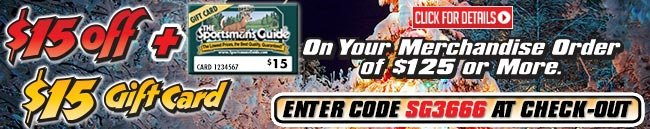 Sportsman's Guide's $15 Off AND $15 Gift Card with Your Merchandise Order of $125 or more! Enter Coupon Code SG3666 at checkout. Offer Ends 12/26/2013.