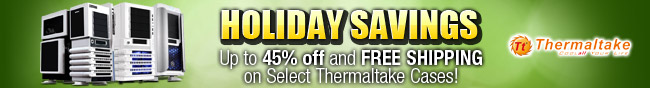 Thermaltake - holiday savings. up to 45% off and free shipping on select thermaltake cases.