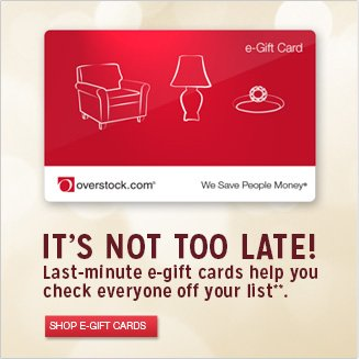 It's Not Too Late! Last-minute e-gift cards help you check everyone off your list**. - Shop E-Gift Cards