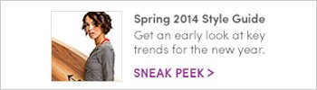 Spring 2014 Style Guide | SNEAK PEEK