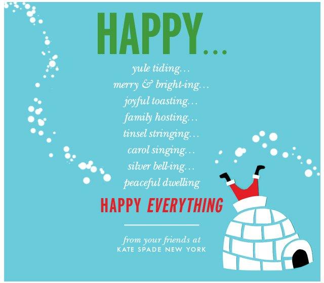 happy everything from your friends at kate spade new york.