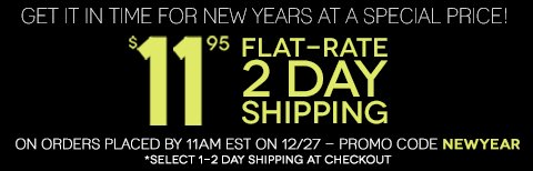 $11.95 2 Day Flat Rate Shipping