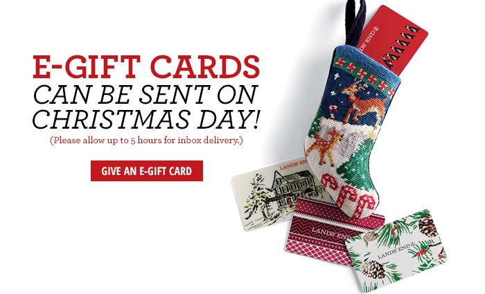 E-Gift Cards can be sent on Christmas Day!