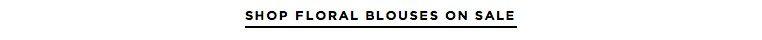 Shop All Floral Blouses On Sale