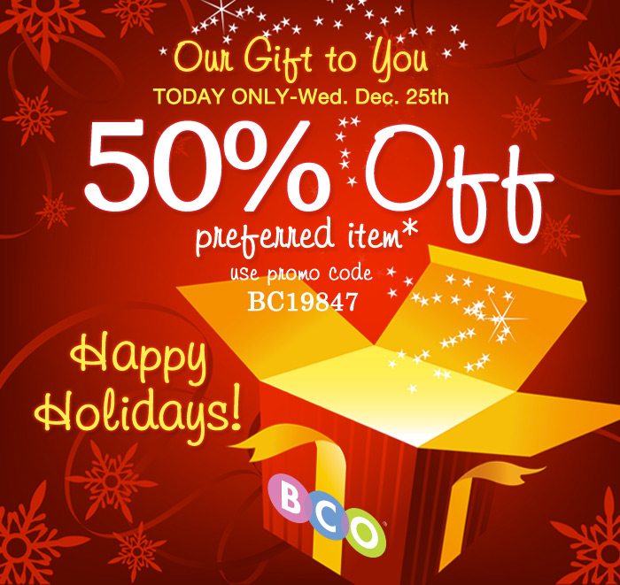 Our Gift to you! 50 off preferred item Happy Holidays