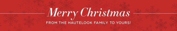 Merry Christmas From The HauteLook Family To Yours!