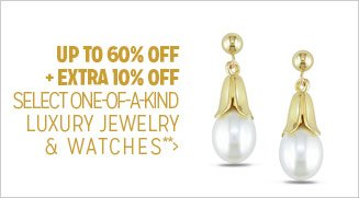 Up to 60% off + Extra 10% off Select One-of-a-Kind Jewelry & Watches**