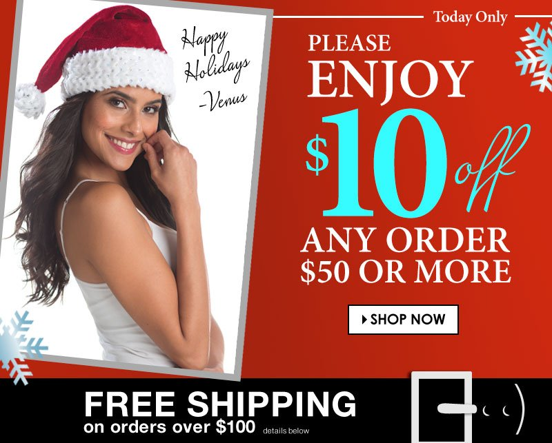 UNWRAP me first! $10 OFF order of $50 or more!