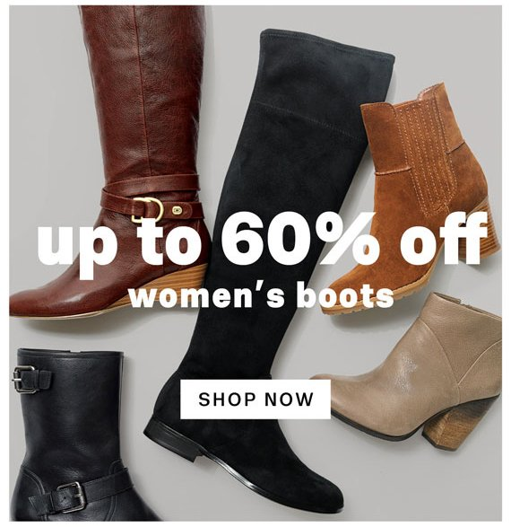 Up to 60% off women's boots. Shop Now.