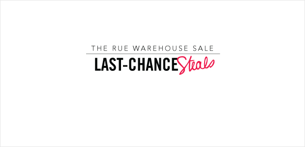 The Rue Warehouse Sale: Last-Chance Steals