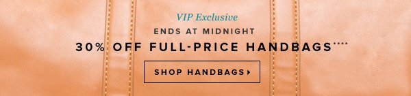 30% Off Full-Price Handbags**** - - Shop Handbags: