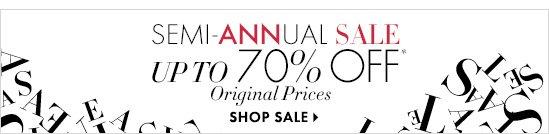 Semi–Annual Sale Up To 70% Off* Original Prices  SHOP SALE