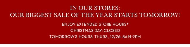 OUR BIGGEST SALE OF THE YEAR STARTS TOMORROW!
