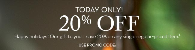TODAY! 20% OFF USE PROMO CODE:
