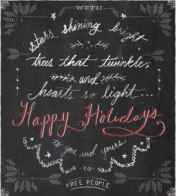 Merry Christmas to you and yours! XO Free People! Click here to watch the holiday video...