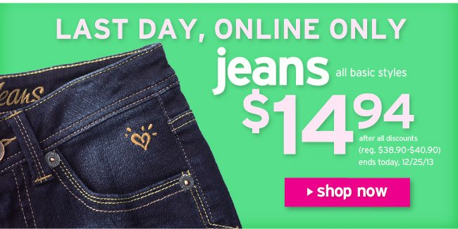 Last day for $14.94 jeans