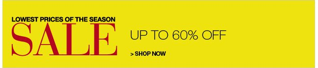 Shop Lowest Prices of the Season Sale, Up to 60% Off